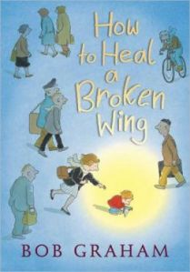 How to Heal a Broken Wing9780763639037_p0_v1_s260x420