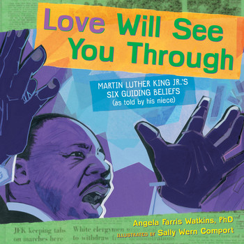 Love Will See You Through Martin Luther King Jr Children S Books